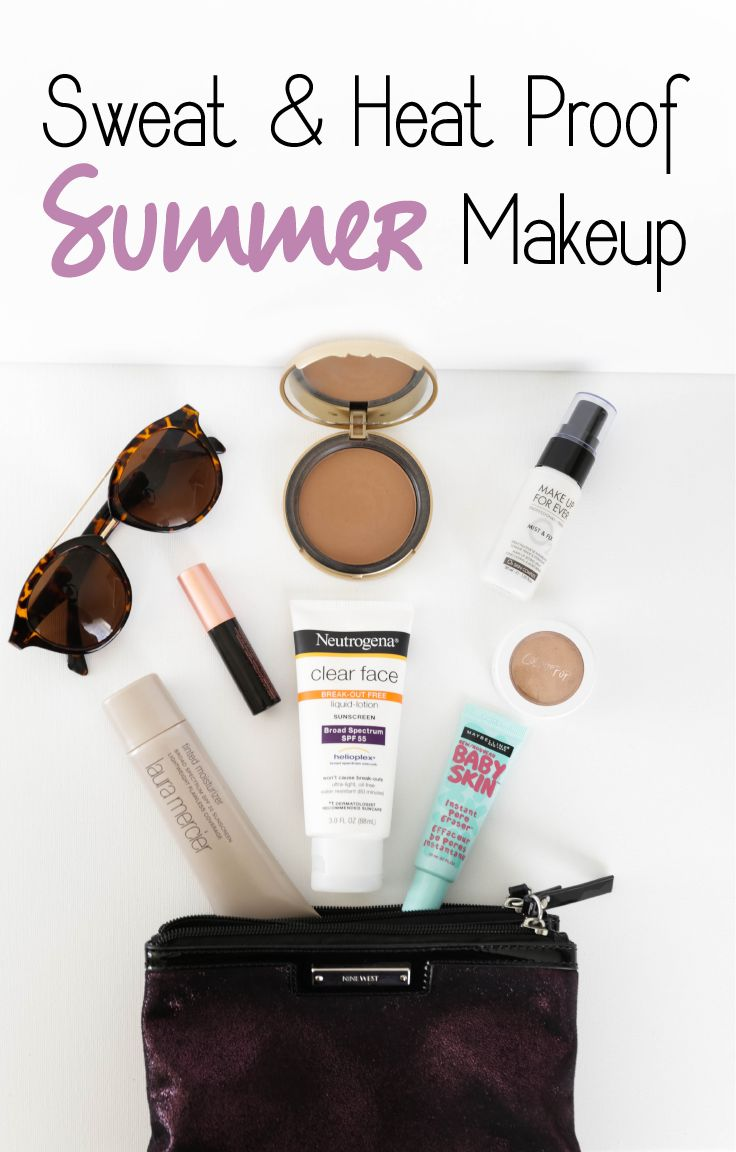 Sweat Proof and Heat Proof Summer Makeup! The best makeup products that will last all day so you can survive the summer heat.