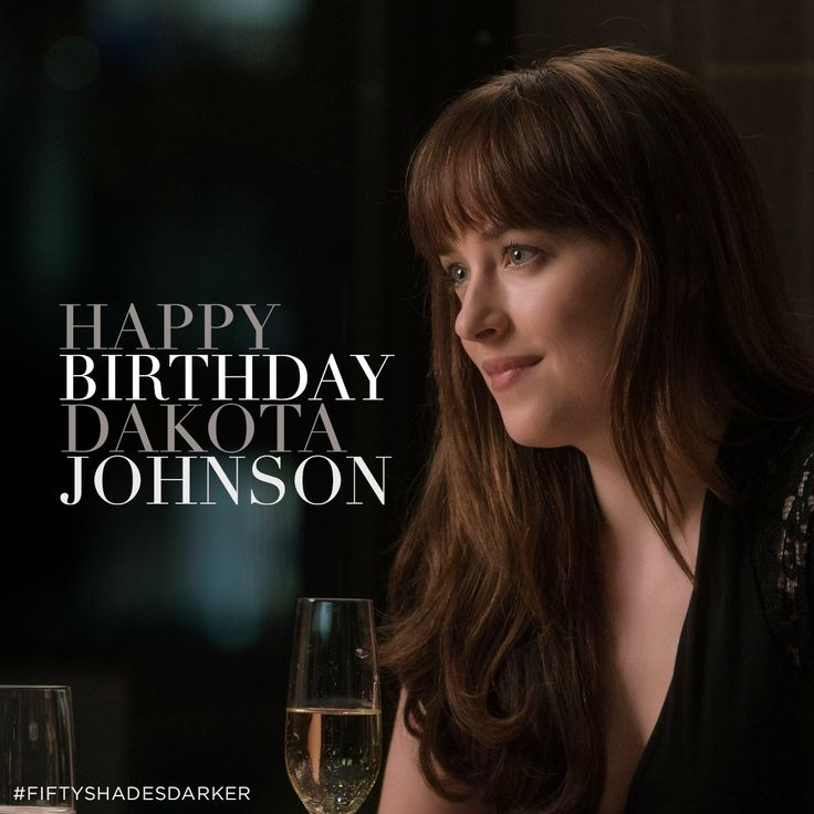 HAPPY BIRTHDAY DAKOTA JOHNSON! SEE HER RETURN AS ANASTASIA STEELE IN #FIFTYSHADESDARKER