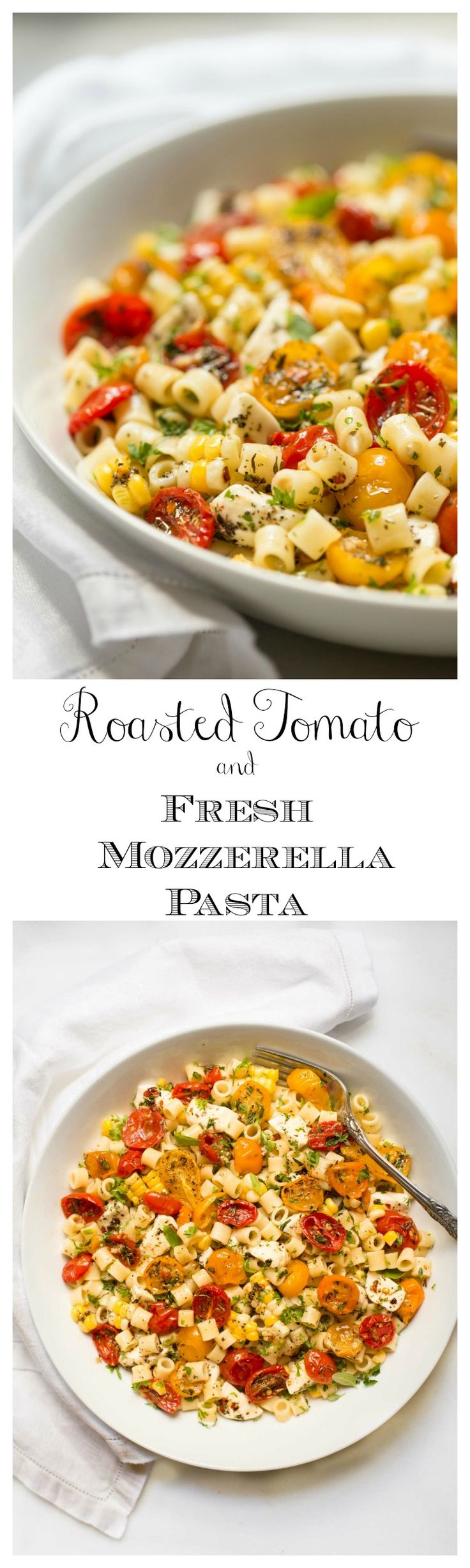 """Roasted Tomato and Fresh Mozzarella Pasta - if this delicious pasta could talk it would be shouting """"summer""""!"""