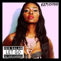 Isis Salam feat. Kruse & Nuernberg - Let Go (Preview) | Exploited by Exploited on SoundCloud