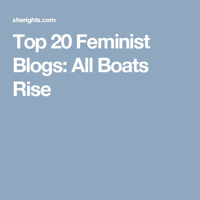 Top 20 Feminist Blogs: All Boats Rise