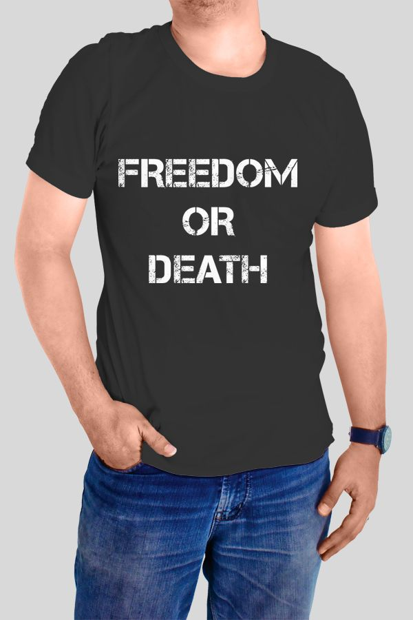Freedom or Death T-shirt  https://www.spreadshirt.com/freedom-or-death-A103906983
