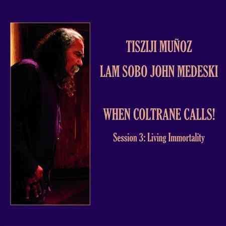 John Medeski - When Coltrane Calls! Session 3: Living Immortality