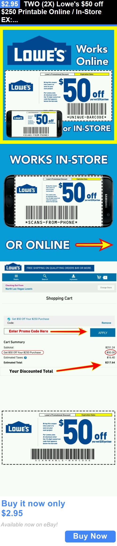 Coupons: Two (2X) Lowes $50 Off $250 Printable Online / In-Store Ex:11/30/16 Email 3 Min BUY IT NOW ONLY: $2.95