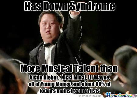 Has Down Syndrome... and more musical talent than Justin Bieber, Nikki Minaj