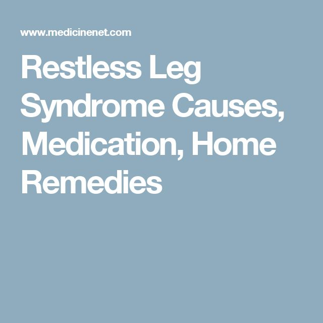 Restless Leg Syndrome Causes, Medication, Home Remedies