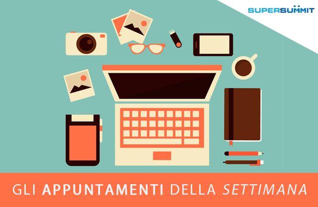 Gli appuntamenti della settimana SuperSummit dal 23 al 28 Giugno #webinar #marketing #SuperSummit