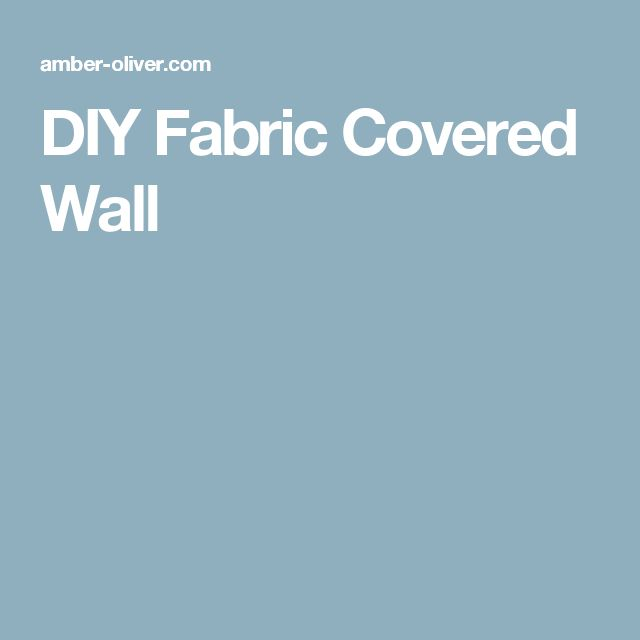 DIY Fabric Covered Wall