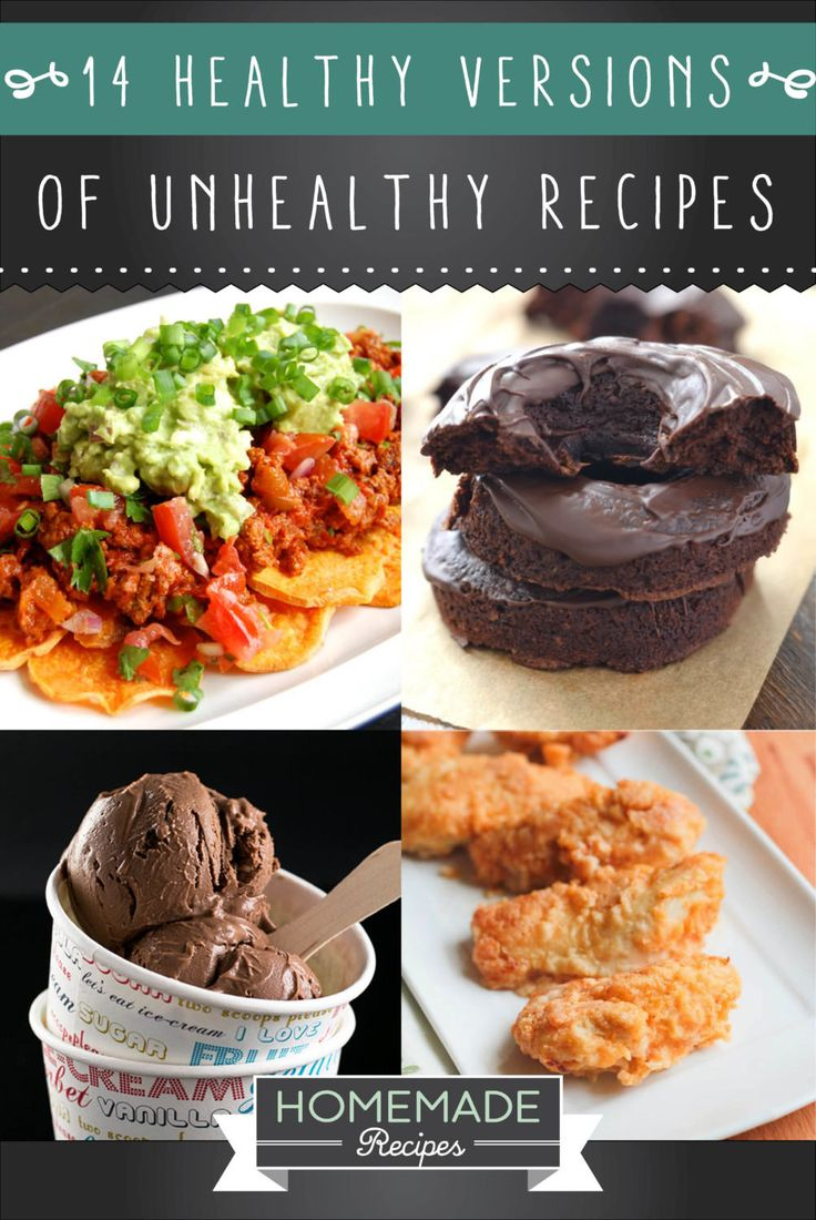 14 Healthy Versions Of Your Favorite Unhealthy Recipes | http://homemaderecipes.com/14-healthy-versions-unhealthy-recipes/