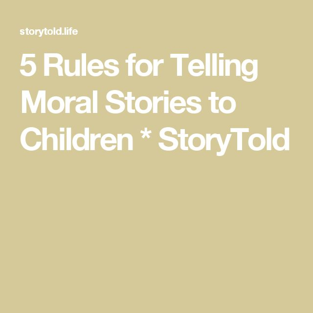5 Rules for Telling Moral Stories to Children * StoryTold