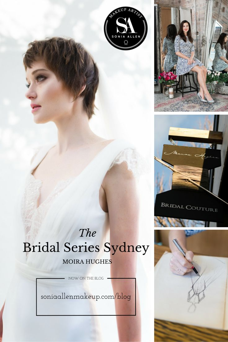 THE BRIDAL SERIES SYDNEY: MOIRA HUGHES (Wedding Collection: Apr 2016) English rose Moira Hughes is the third wedding gown designer profiled for The Bridal Series Sydney. Get to know the woman behind Moira Hughes Couture. http://soniaallenmakeup.com/blog/the-bridal-series-sydney-moira-hughes/