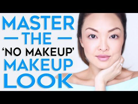 HOW TO: Master The 'No Makeup' Makeup Look! - YouTube