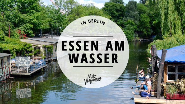 Hier esst ihr in Berlin schön fein in Wassernähe.                              …