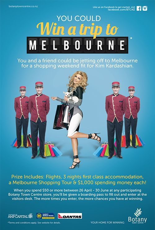 Win a shopping trip for two to Melbourne with $1,000 spending money! Only at Botany Town Centre when you spend $50 or more at participating stores.