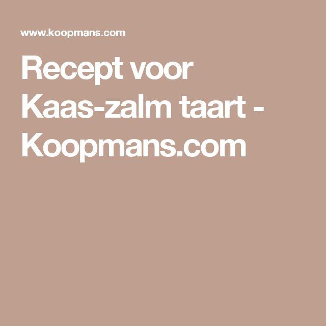 Recept voor Kaas-zalm taart - Koopmans.com