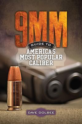 Find 9mm - Guide to America's Most Popular Caliber - by Dave Dolbee ( 9781440246876 ) Paperback and more. Browse more  book selections in Reference books at Books-A-Million's online book store