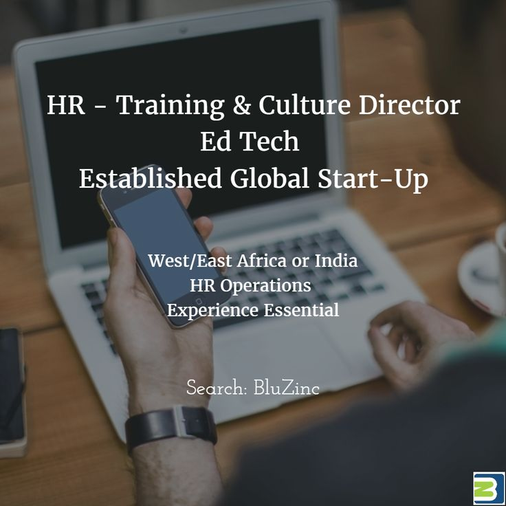 Director of Training & Culture : #HR Operations #EdTech #London Career Opportunity Advert http://bluzinc.uk/hr-training-culture-director-london-edtech-kenya-africa-india-operations-digital-manager/