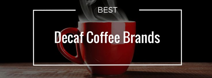The best decaf coffee brands provides the delicious goodness of coffee without so much of the caffeine that can cause jitters and other problems.