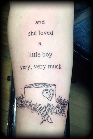 The Giving Tree - She loved a little boy - Shel Silverstein - For the love of literature - Tattoo - https://www.facebook.com/KingdomInkVermont/