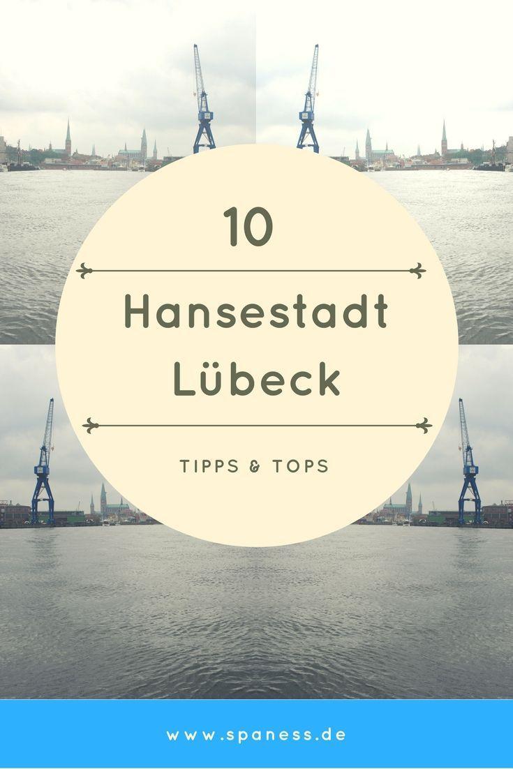 Urlaubtipps Lubeck Reisetipps Lubeck 10 Tipps Fur Einen Lubeck Trip Reisen Urlaub Lubeck