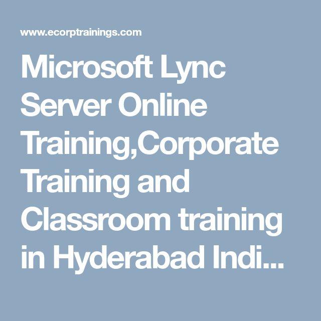 Microsoft Lync Server Online Training,Corporate Training and Classroom training in Hyderabad India | Ecorp Trainings
