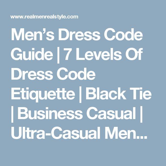 Men's Dress Code Guide   7 Levels Of Dress Code Etiquette   Black Tie   Business Casual   Ultra-Casual Menswear Chart