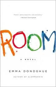 Room by Emma Donoghue This book is told from the perspective of