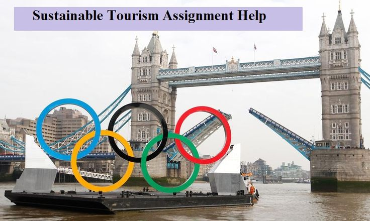 HND Assignments UK is pioneer in assignment writing service, Unit 7 Sustainable Tourism Assignment Help is based on tourism industry of London Olympiad