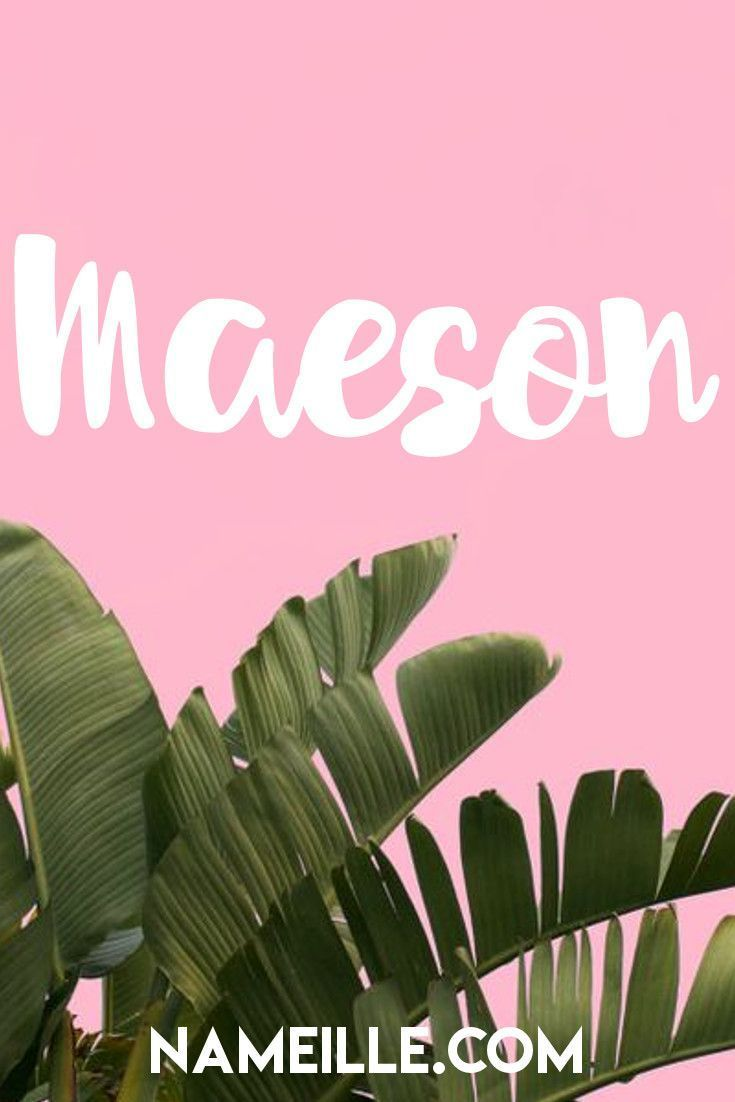 Maeson I Cool & Unique Baby Names for Girls I Nameille.com