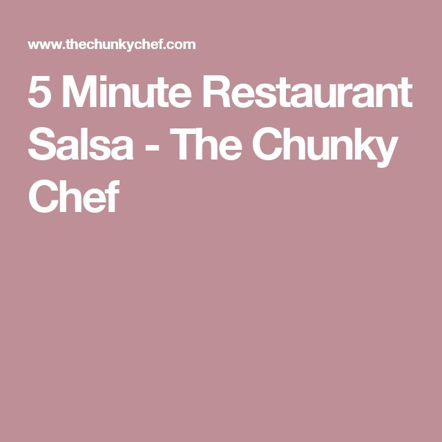 5 Minute Restaurant Salsa - The Chunky Chef