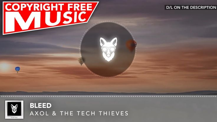 No Copyright Music For Youtube - Axol & The Tech Thieves - Bleed [Trap]