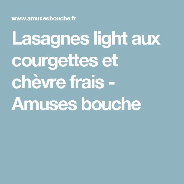 Lasagnes light aux courgettes et chèvre frais - Amuses bouche