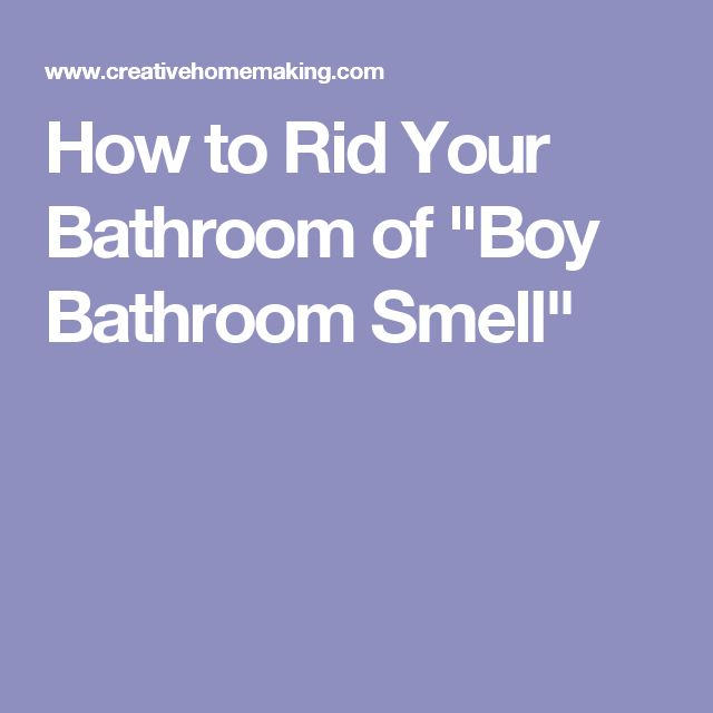1000 ideas about boy bathroom smell on pinterest cleaning walls. Black Bedroom Furniture Sets. Home Design Ideas