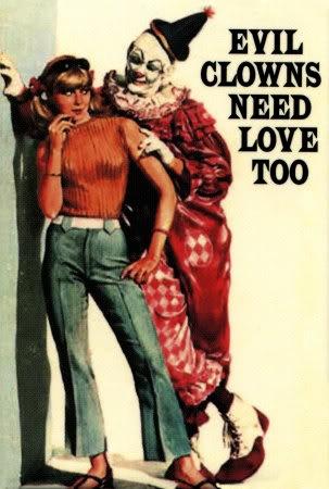 Evil Clowns Need Love Too
