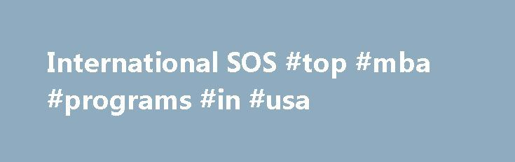 International SOS #top #mba #programs #in #usa http://laws.remmont.com/international-sos-top-mba-programs-in-usa/  #international law jobs # /media/corporate/files/images/carousel-images/bottle-help-banner-landscape.jpg?h=460 la=en mw=1280 w=1280″ /> span class= CTAred Video /span What if you could bottle help? Wherever you are – whatever you need – International SOS is ready to help. /media/corporate/files/images/carousel-images/doc_award_carousel_final.jpg?h=460 la=en mw=1280 w=1280″…