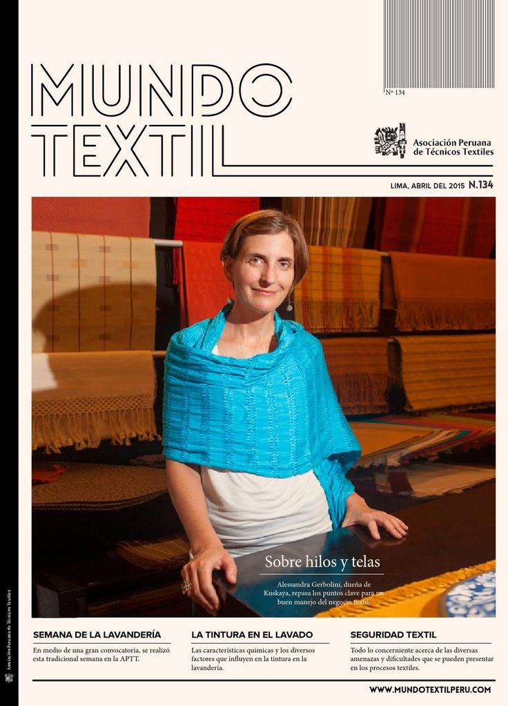 Revista Mundo Textil - 134  Edición Abril 2015 - revista de la Asociación Peruana de Técnicos Textiles