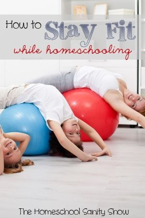 awesome How to Stay Fit While Homeschooling - Ultimate Homeschool Radio Network
