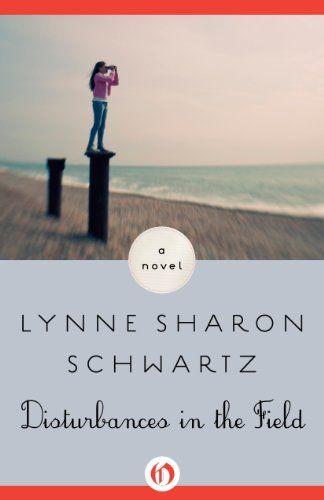 24 best menage romance books images on pinterest romance books disturbances in the field a novel kindle edition by lynne sharon schwartz literature fandeluxe Gallery