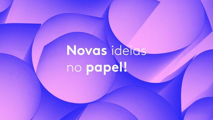 Novas ideias no papel!