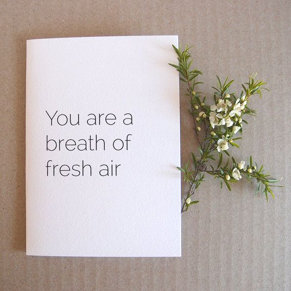 You are a breath of fresh air  Note card  High by LittleWhiteMouse.etsy.com #card #gift #thankyou #breath #air #friend