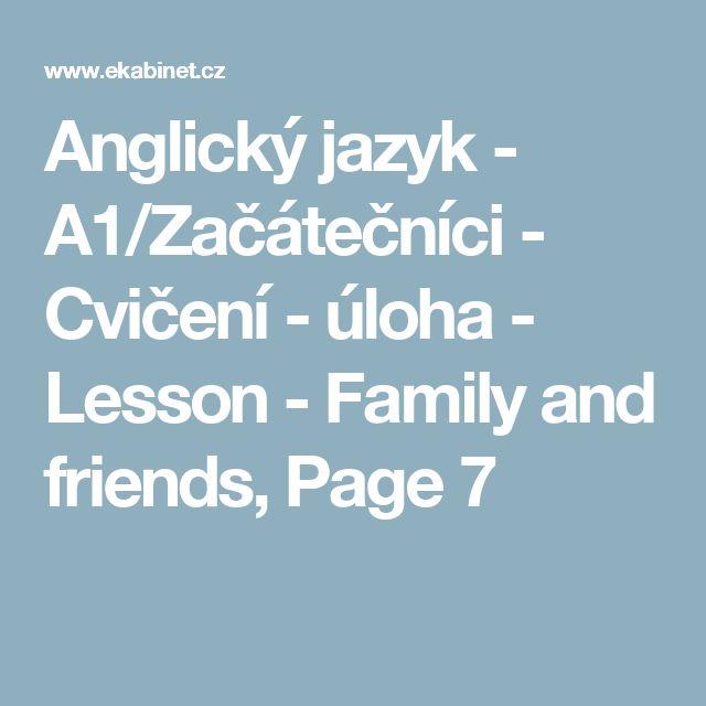 Anglický jazyk - A1/Začátečníci - Cvičení - úloha - Lesson - Family and friends, Page 7