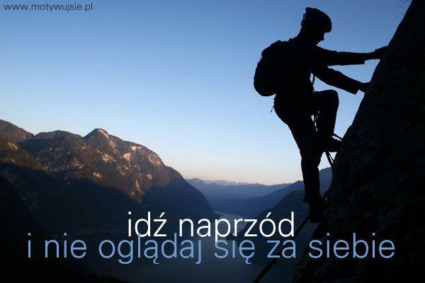Idź naprzód! | www.MotywujSie.pl