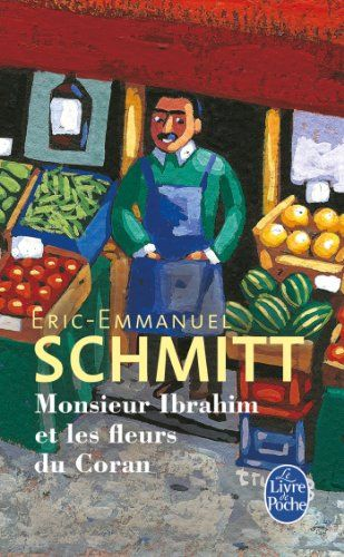 Monsieur Ibrahim et les fleurs du Coran de Eric-Emmanuel Schmitt