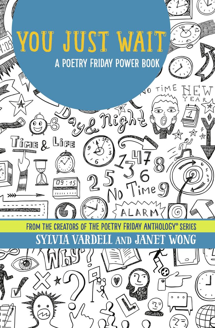 YOU JUST WAIT: A POETRY FRIDAY POWER BOOK for teens and tweens by Sylvia Vardell & Janet Wong (Pomelo Books, 2016). Poems AND activities that encourage reading and responding right in the book!