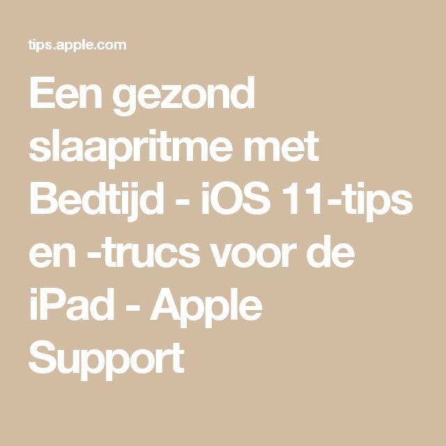 Een gezond slaapritme met Bedtijd - iOS 11-tips en -trucs voor de iPad - Apple Support