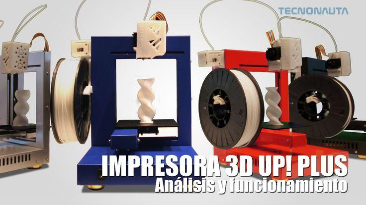 """¿Como funcionan las impresoras 3D? Probamos la impresora """"3D UP Plus"""" y te sacamos todas las dudas. Conoce nuestras primeras """"impresiones""""."""