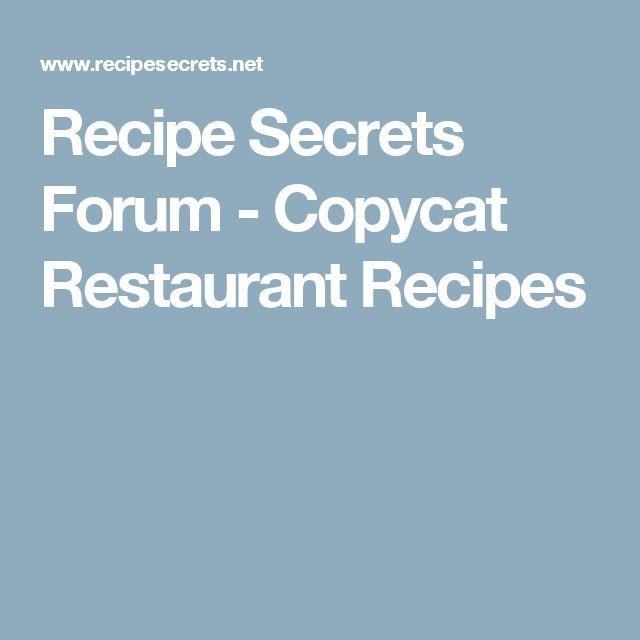 Recipe Secrets Forum - Copycat Restaurant Recipes