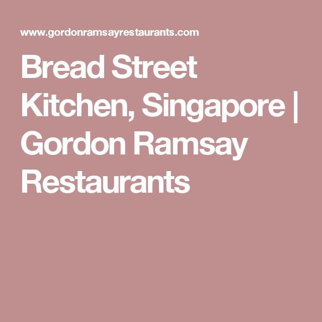 Bread Street Kitchen, Singapore | Gordon Ramsay Restaurants