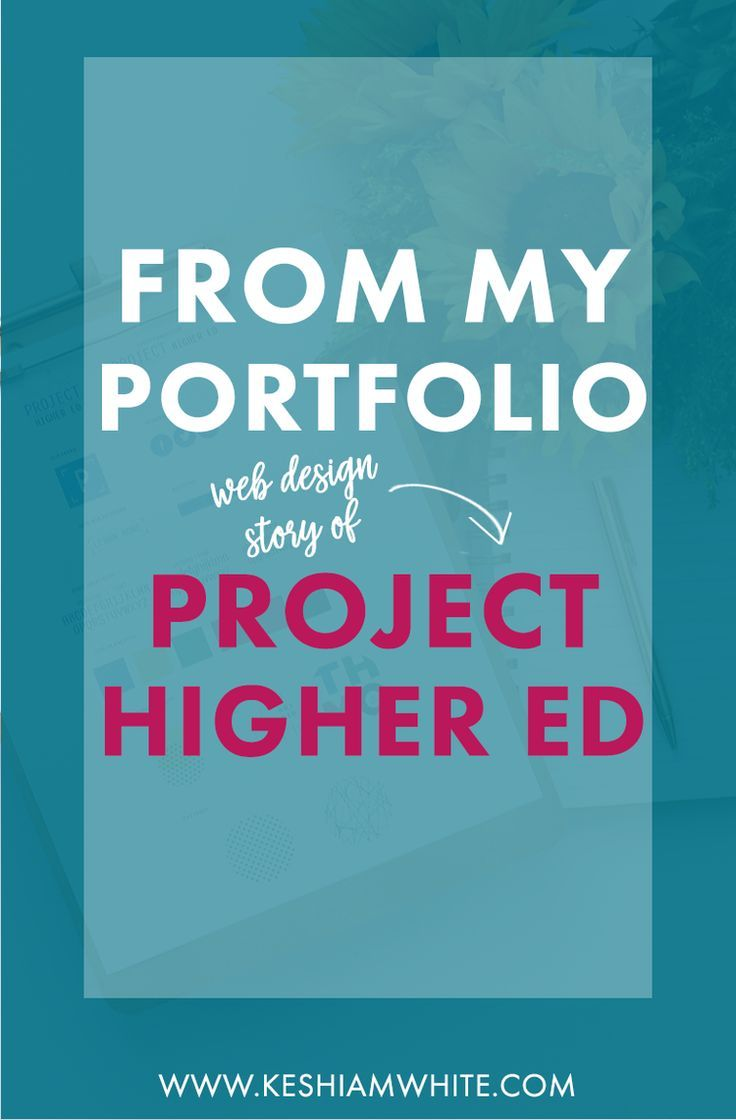 Project Higher Ed Was One Of My Favorite Website Design Projects Check Out The Process I Used And The Beautifu Web Design Portfolio Web Design Web Design Tips