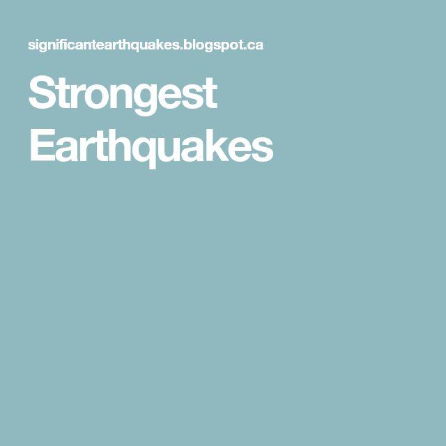 Strongest Earthquakes